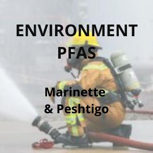 Environment PFAS - Marinette & Peshtigo