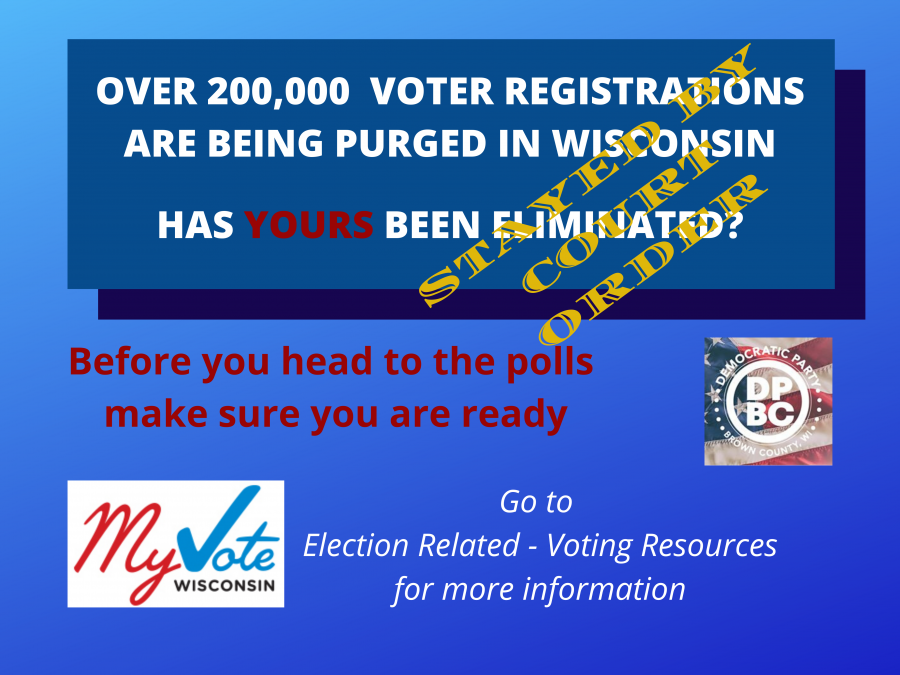 Over 200,000Voter Registrations are being purged In Wisconsin. Has YOURS been eliminated? Overstamp: Stayed by Court