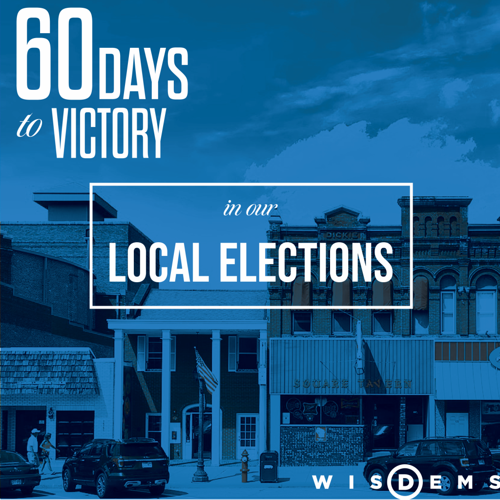 60 Days to Victory in our Local Elections