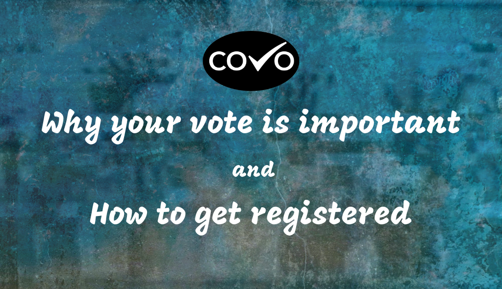 Your Vote is Important - How to get registered